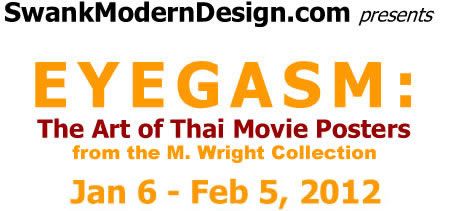 Eyegasm: The Art of Thai Movie Posters, Jan 6 - Feb 5, 2012